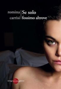 Se-solo-fossimo-altrove-Romina-Carrisi-cover-libro-2016-11