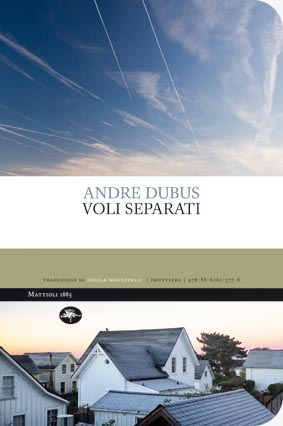 ANDRE_DUBUS_Voli_separati.jpg