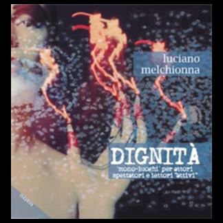 Dignità di Luciano Melchionna - copertina libro ChiPiùNeArt edizioni.png