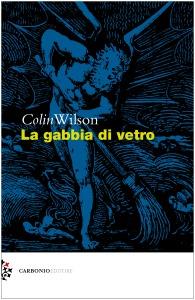 Cover Colin WILSON.La gabbia di vetro.Carbonio Editore