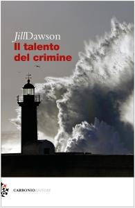 Cover Il talento del crimineJill Dawson.Carbonio Editore