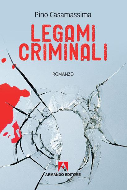 CASAMASSIMA-Legami criminali-Cover 15 x 21 31-10-19.jpg
