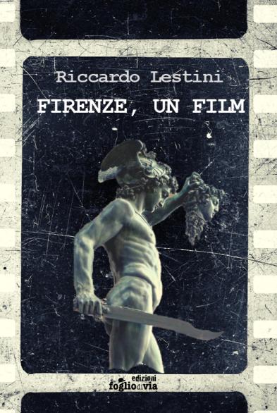 Copertina Firenze, un film