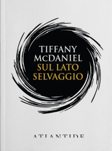 sul-lato-selvaggio-tiffany-mcdaniel-edizioni-di-atlantide-640x866